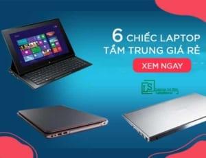6 chiếc laptop tầm trung giá rẻ laptop lê sơn