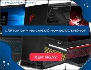 Laptop Lê Sơn - Laptop gaming làm đồ họa