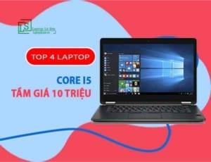 TOP 4 laptop core i5 tầm giá 10 triệu laptop lê sơn