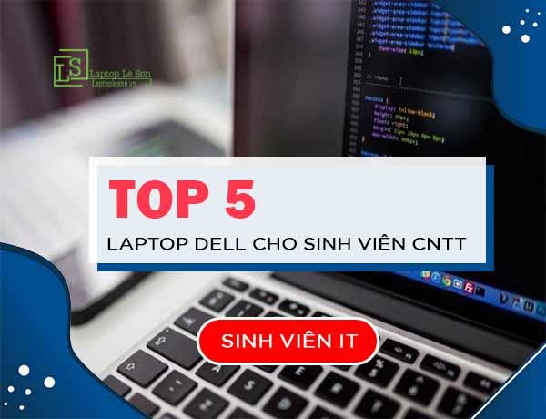 TOP 5 chiếc laptop DELL cho sinh viên IT