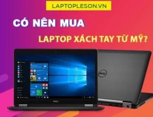 có nên mua laptop xách tay từ mỹ - laptop lê sơn