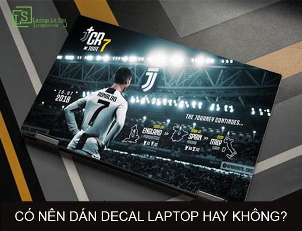 Có nên dán decal laptop hay không? Laptop Lê Sơn