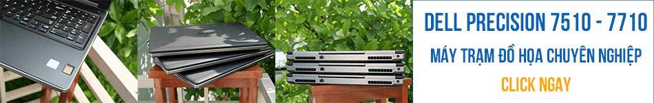 DELL Precision 7510 - Đỉnh cao laptop làm đồ họa giá rẻ chưa tới 17 triệu