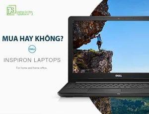 Có nên mua Dell Inspiron hay không - LAPTOP LÊ SƠN