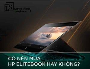 Có nên mua HP Elitebook hay không - Laptop Lê Sơn