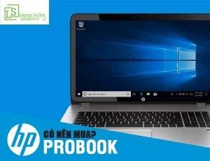 Có nên mua HP Probook hay không - laptop lê sơn