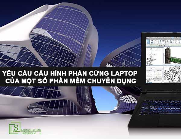 yêu cầu cấu hình phần cứng laptop - laptop Lê Sơn