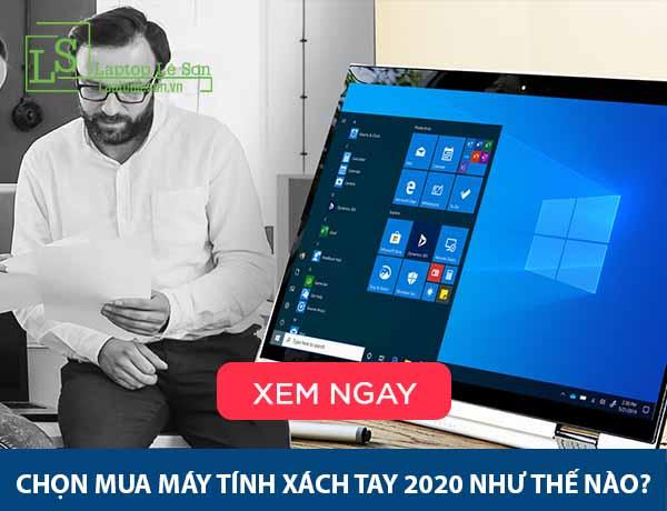 Chọn mua máy tính xách tay 2020 như thế nào - laptop lê sơn