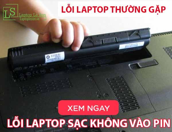 Hướng dẫn sửa lỗi laptop sạc không vào pin - laptop lê sơn