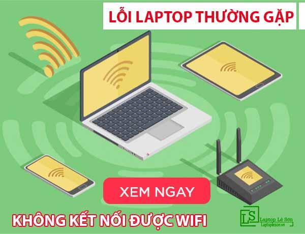 Lỗi laptop thường gặp không kết nối được wifi - laptop lê sơn