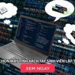 Lựa chọn máy tính xách tay sinh viên lập trình - laptop lê sơn
