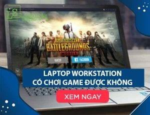 Laptop workstation có chơi game được không laptop lê sơn Laptop Lê Sơn