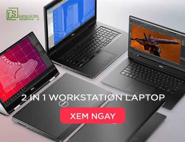 Sự lựa chọn phong cách 2 in 1 workstation laptop - Laptop Lê Sơn