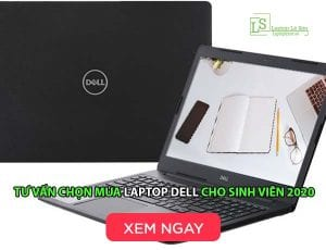 Tư vấn chọn mua laptop dell cho sinh viên 2020 - laptop lê sơn