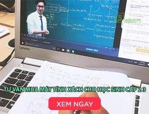 Tư vấn mua máy tính xách cho học sinh cấp 2 3 - laptop lê sơn