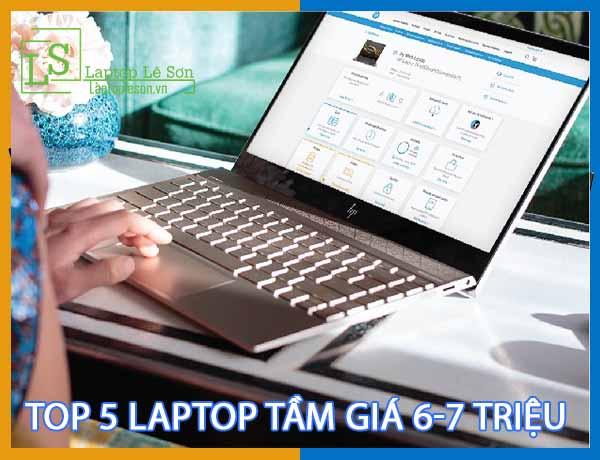Top 5 laptop tầm giá 6-7 triệu laptop lê sơn