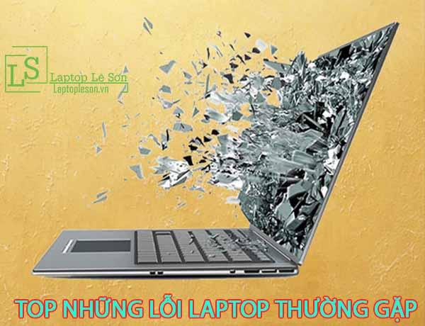 Top những lỗi laptop thường gặp - laptop lê sơn