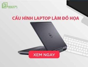 cấu hình laptop làm đồ họa - laptop lê sơn