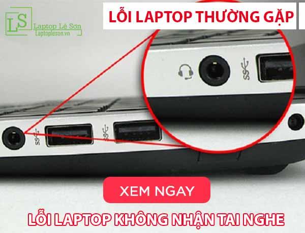 lỗi laptop không nhận tai nghe - laptop lê sơn
